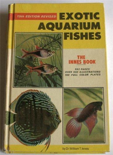 Exotic Aquarium Fishes - the Innes Book - Exotic Aquarium Fish