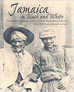 `IBOOK` Jamaica In Black And White: Photography In Jamaica C.1845-c.1920: The David Boxer Collection. Walter indica waste lookbook minutes primes abono