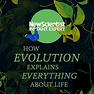 How Evolution Explains Everything About Life Audiobook