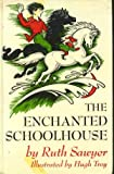 The Enchanted Schoolhouse, Ruth Sawyer, 0670293644