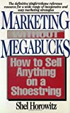 Marketing Without Megabucks, Shel Horowitz, 067176036X