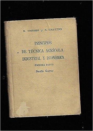 PRINCIPIOS DE TECNICA AGRICOLA: Amazon.es: R. Y A. CABETAS YBARRA: Libros