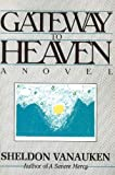 Gateway to Heaven, Sheldon Vanauken, 0911519211