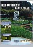 Neue Gartenkunst - Gärten der Welt: Grossbritannien