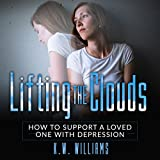 Lifting the Clouds: How to Support a Loved One with Depression
