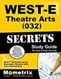 WEST-E Theatre Arts (032) Secrets Study Guide: WEST-E Test Review for the Washington Educator Skills Tests-Endorsements (Secrets (Mometrix))