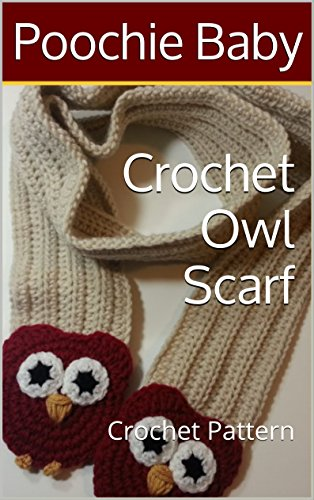 Crochet Owl Scarf Crochet Pattern Kindle Edition By Poochie Baby