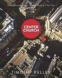 """""""Center Church - Doing Balanced, Gospel-Centered Ministry in Your City"""" av Timothy J. Keller"""