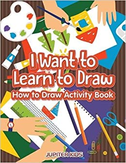 amazon com i want to learn to draw how to draw activity book