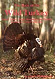 The Book of the Wild Turkey, Lovett E. Williams, 0832933708
