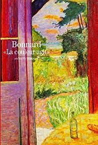 Bonnard. La couleur agit par Antoine Terrasse