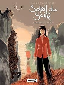 Soleil du soir, tome 1 : La gorge du tigre par Cazenove
