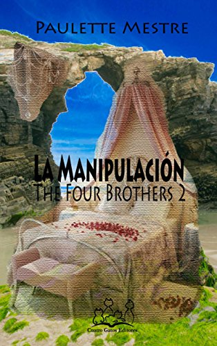 La Manipulación (The Four Brothers nº 2) (Spanish Edition)
