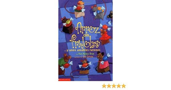 Arroz con frijoles y unos amables ratones: Pam Munoz Ryan ...