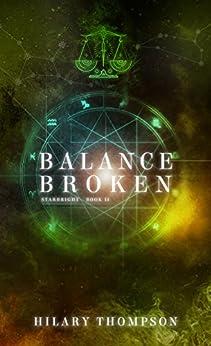 Balance Broken (Starbright Series Book 2) by [Thompson, Hilary]