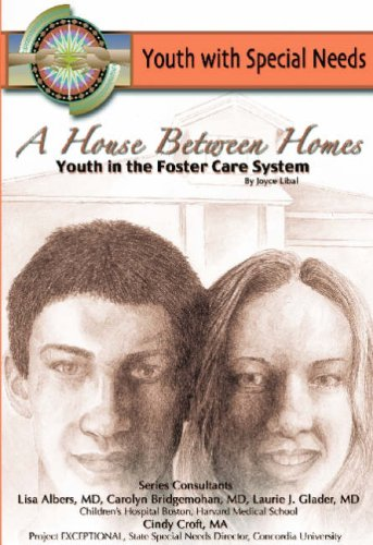 A House Between Homes: Youth in the Foster Care System (Youth With Special Needs) pdf epub