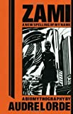 Zami: A New Spelling of My Name: Second Edition (Crossing Press Feminist Series) by Audre Lorde (2001-07-24)