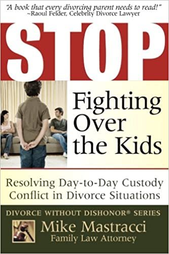 Stop Fighting Over The Kids: Resolving Day-to-Day Custody