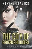 The City of Broken Shoulders, Steven Slavick, 1494913747