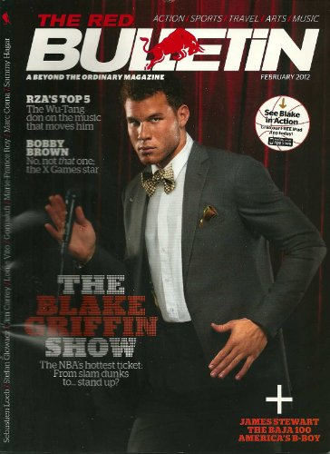 THE RED BULLETIN AND BEYOND ORDINARY MAGAZINE, FEBRUARY 2012: RZA'S TOP 5 , BOBBY BROWN, THE BLAKE GRIFFIN SHOW, JAMES STEWART, THE BAJA 100 AMERICA'S B -BOY