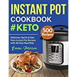 Instant Pot Cookbook #Keto 500 Recipes: Delicious, Quick & Easy Keto Instant Pot Recipes with 30-Day Meal Plan (Keto Cookbook 1)