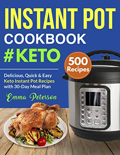 Pdf Engineering Instant Pot Cookbook #Keto 500 Recipes: Delicious, Quick & Easy Keto Instant Pot Recipes with 30-Day Meal Plan (Keto Cookbook 1)