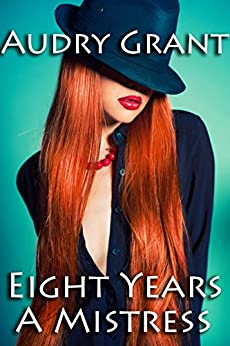 Why I Dated a Married Man: Eight Years a Mistress by [Grant, Audry]
