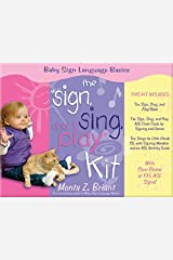 """The """"Sign, Sing, and Play"""" Kit (Baby Sign Language Basics) Hardcover"""
