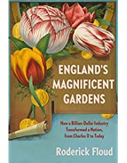 England's Magnificent Gardens: How a Billion-Dollar Industry Transformed a Nation, from Charles II to Today