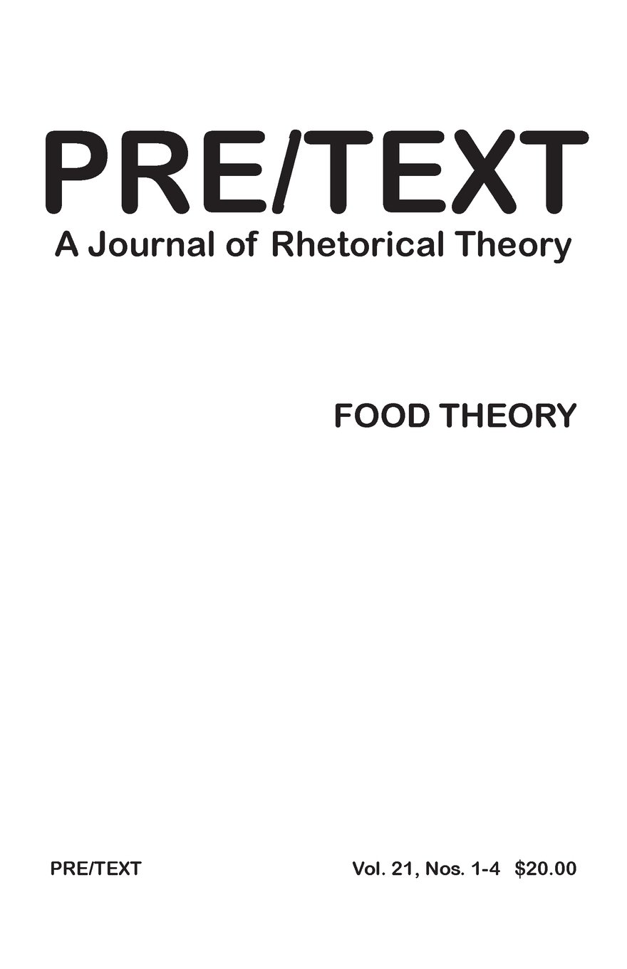 PRE/TEXT: A Journal of Rhetorical Theory 21.1-4 (2013) Food Theory