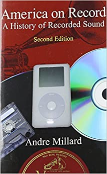 America on Record: A History of Recorded Sound by Millard, Andre (2005)