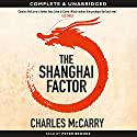 The Shanghai Factor Audiobook by Charles McCarry Narrated by Peter Brooke