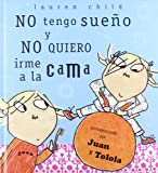 No Tengo Sueno y No Quiero Irme a la Cama, Lauren Child and LAUREN CHILD, 8484880109