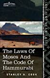 The Laws of Moses and the Code of Hammurabi, Stanley A. Cook, 1616404426