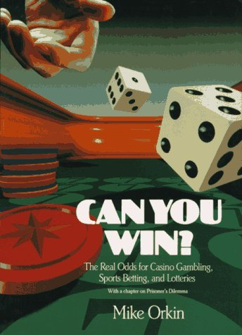 By Mike Orkin Can You Win?: The Real Odds for Casino Gambling, Sports Betting, and Lotteries [Paperback]