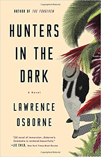 Hunters in the dark a novel lawrence osborne 9780553447361 hunters in the dark a novel lawrence osborne 9780553447361 amazon books fandeluxe Choice Image