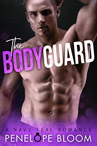 The Bodyguard: A Navy SEAL Romance cover