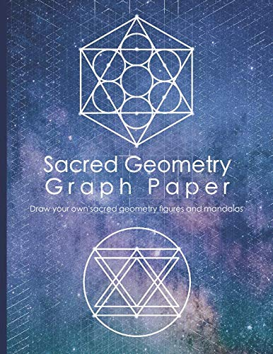 Sacred Geometry Graph Paper: Draw your own sacred geometry figures and mandalas