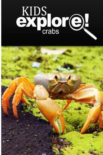 Crabs - Kids Explore: Animal books nonfiction - books ages 5-6