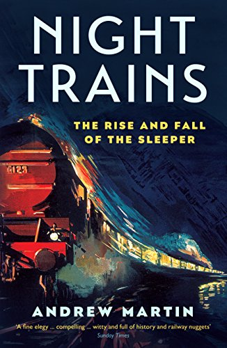 First Note Train Whistle - Night Trains: The Rise and Fall of the Sleeper