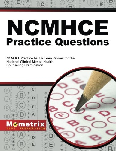 NCMHCE Practice Questions: NCMHCE Practice Tests & Exam Review for the National Clinical Mental Health Counseling Examination