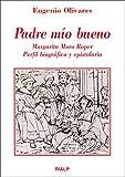 Padre mío bueno: Margarita Moro Roper, perfil biográfico y epistolario (Literatura y Ciencia de la Literatura)