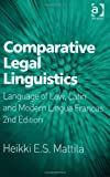 Comparative Legal Linguistics Latin and Modern Languages in Law-Related Communication, Mattila, Heikki E. S., 1409439321