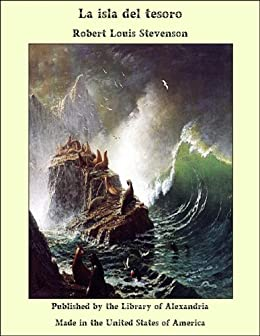 La isla del tesoro (Spanish Edition) by [Stevenson, Robert Louis]