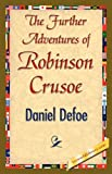 The Further Adventures of Robinson Crusoe, Daniel Defoe, 1421845199
