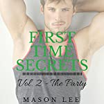 The Party: First Time Secrets, Book 2 | Mason Lee