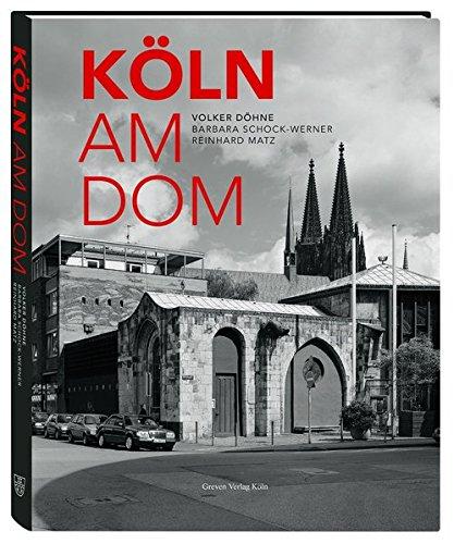 Köln am Dom Gebundenes Buch – 1. Oktober 2017 Volker Döhne Barbara Schock-Werner Reinhard Matz Köln am Dom