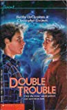 Double Trouble, Barthe DeClements and Christopher Greimes, 0590412485