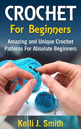 Crochet Crochet For Beginners Amazing And Unique Crochet Patterns