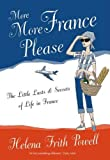 More More France Please: The Little Lusts and Secrets of Life in France